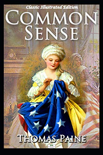 Common Sense - Classic Illustrated Edition (Thomas Jefferson And Slavery In Declaration Of Independence)