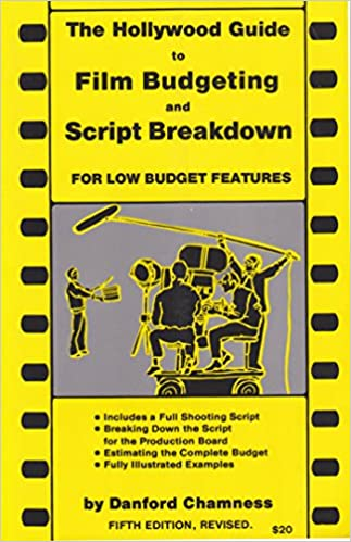 Hollywood Guide To Film Budgeting And Script Breakdown Danford