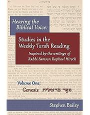 Hearing the Biblical Voice: Studies in the Weekly Torah Reading inspired by the writings of Rabbi Samson Raphael Hirsch: Genesis: Volume One