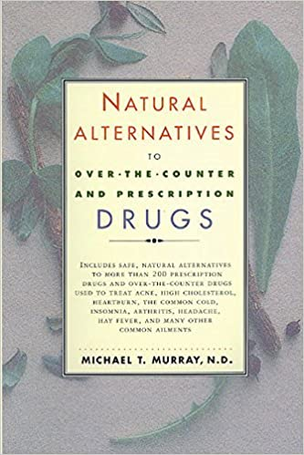 Book Natural Alternatives (o T C) to Over-The-counter and Prescription Drugs by Michael T. Murray (1998-12-16)