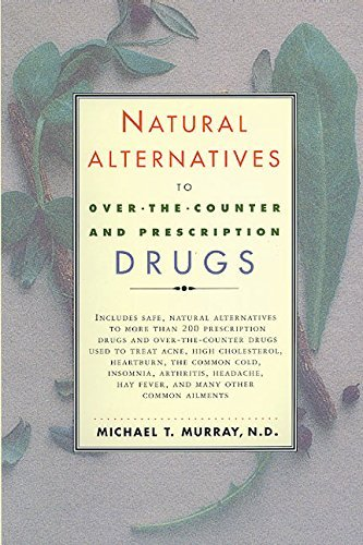 Natural Alternatives (o T C) to Over-The-counter and Prescription Drugs by Michael T. Murray (1998-12-16)