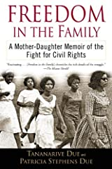 Freedom in the Family: A Mother-Daughter Memoir of the Fight for Civil Rights Kindle Edition