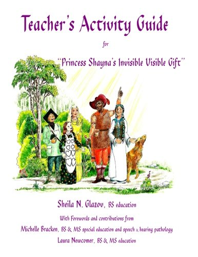 Teacher's Activity Guide for Princess Shayna's Invisible Visible Gift