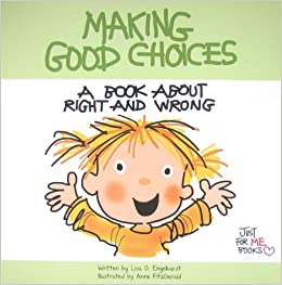 Making Good Choices: A Book about Right and Wrong (Just for Me ...