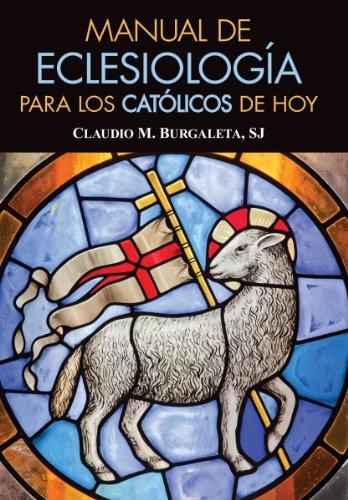 Manual de eclesiología para los católicos de hoy (Spanish Edition)