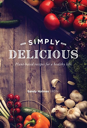 Simply Delicious: Plant-based recipes for a healthy life. (21 Chocolate Fountain)