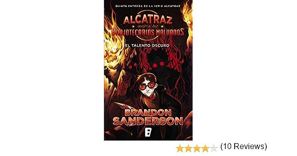 El talento oscuro (Alcatraz contra los Bibliotecarios Malvados 5): The Dark Talent eBook: Sanderson, Brandon: Amazon.es: Tienda Kindle