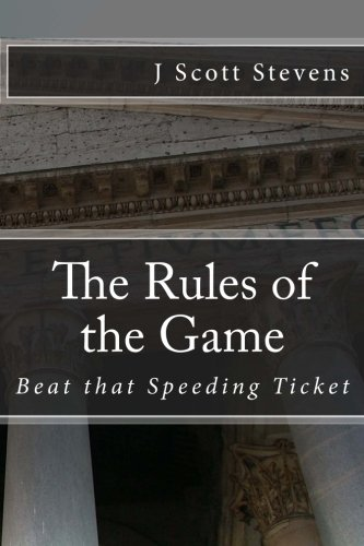 The Rules of the Game: Beat that Speeding Ticket