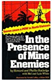 In the Presence of Mine Enemies: Seven years a POW in North Vietnam