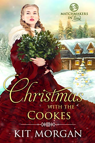 Christmas with the Cookes (Matchmakers in Time Book 1) (A Time For Christmas)