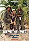The Vietnam War: From Da Nang to Saigon (The United States at War)