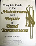 Complete Guide to the Maintenance and Repair of Band Instruments 9780131604995