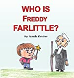 Who Is Freddy Farlittle?, Pamela Fletcher, 1463410867