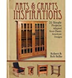 img - for Arts & Crafts Inspirations: 21 Furniture Projects (Paperback) - Common book / textbook / text book
