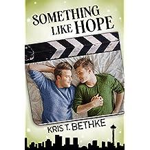 Something Like Hope (Something Like... Book 1)