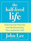 img - for Half-Lived Life: Overcoming Passivity And Rediscovering Your Authentic Self book / textbook / text book