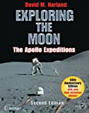 Exploring the Moon : The Apollo Expeditions, Harland, David M., 0387746382