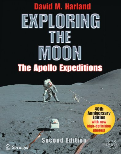 Exploring the Moon: The Apollo Expeditions (Springer Praxis Books/Space Exploration)