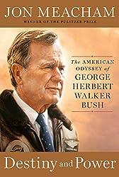 Destiny and Power: The American Odyssey of George Herbert Walker Bush