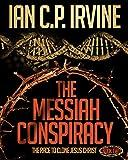 """The Messiah Conspiracy - The Race To Clone Jesus Christ (BOOK TWO)"" av IAN C.P. IRVINE"