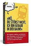 »Nö, du störst nicht, ich bin gerade in der Bahn!«: Die tägliche Talkshow auf Schienen: Eine Hommage an alle Liebesleben-Besprecher, Unterwegs-Skyper und Auf-Lautsprecher-Steller