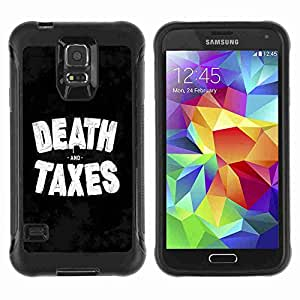 A-type Arte & diseño Anti-Slip Shockproof TPU Fundas Cover Cubre Case para Samsung Galaxy S5 V / SM-G900 ( Funny Death & Taxes Sign )