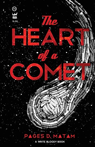 The Heart Of A Comet by Write Bloody Publishing