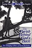 img - for The Parish Behind God's Back: The Changing of Rural Barbados by George Gmelch (2001-09-04) book / textbook / text book