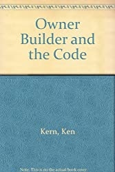 The Owner-Builder and the Code: The Politics of Building Your Home