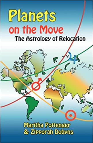 Planets On The Move The Astrology Of Relocation Maritha Pottenger