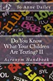 Do You Know What Your Children Are Texting?, Jo Anne Dailey, 1441422633