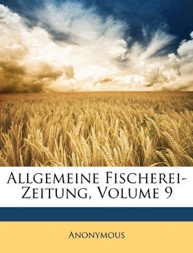 Read Online Allgemeine Fischerei-Zeitung, Volume 9 (German Edition) pdf
