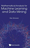 Mathematical Analysis for Machine Learning and Data Mining Front Cover