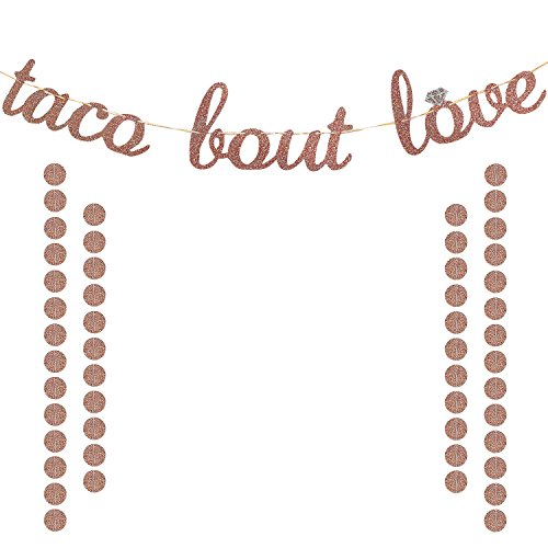 Taco Bout Love Banner Rose Gold Glittery | Mexican Fiesta Themed Bridal Shower Bachelorette Wedding Party Decorations | Extra Rose Gold Glittery Circle Dots Garland (50pcs Circle Dots) by Partyprops