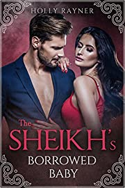 The Sheikh's Borrowed Baby (More Than He Bargained For Book 7)