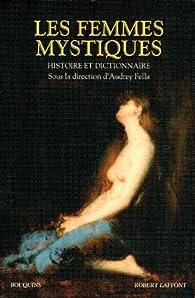 Les femmes mystiques : Histoire et dictionnaire par Audrey Fella
