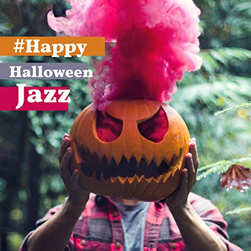 #Happy Halloween Jazz - Costume Party, Midnight, Celebrate Spooky Holiday -