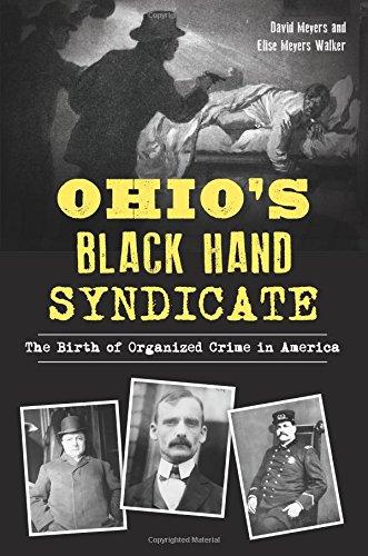 Ohio's Black Hand Syndicate: The Birth of Organized Crime in America (True Crime)