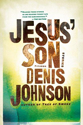Jesus' Son: Stories (Picador Modern Classics Book 3)