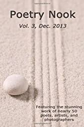 Poetry Nook, Vol. 3, Dec. 2013: A Magazine of Contemporary Poetry & Art (Volume 3)