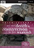 Faith Lessons on the Death and Resurrection of the Messiah