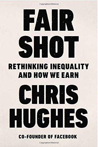 Fair Shot: Rethinking Inequality and How We Earn cover