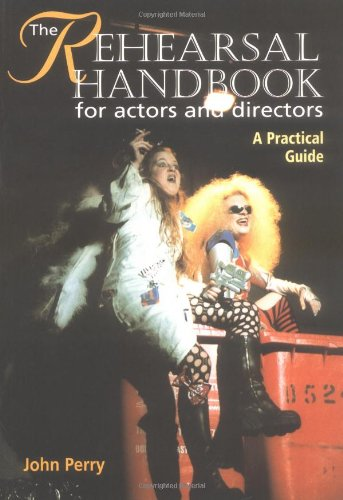 (The Rehearsal Handbook for Actors and Directors: A Practical Guide)