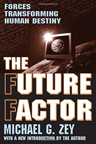 The Future Factor: Forces Transforming Human Destiny