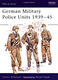 img - for German Military Police Units 1939 45 (Men-at-Arms) book / textbook / text book