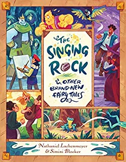 Book Cover: The Singing Rock & Other Brand-New Fairy Tales
