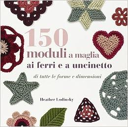 Amazonit 150 Moduli A Maglia Ai Ferri E A Uncinetto Lodinsky