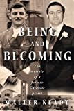 img - for Being and Becoming: The Memoir of a Former Catholic Priest book / textbook / text book