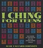 I Ching for Teens, Julie Tallard Johnson, 0892818603