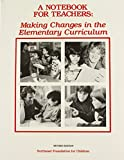 img - for Notebook for Teachers: Making Changes in the Elementary Curriculum book / textbook / text book